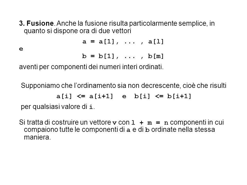 a[i] <= a[i+1] e b[i] <= b[i+1]